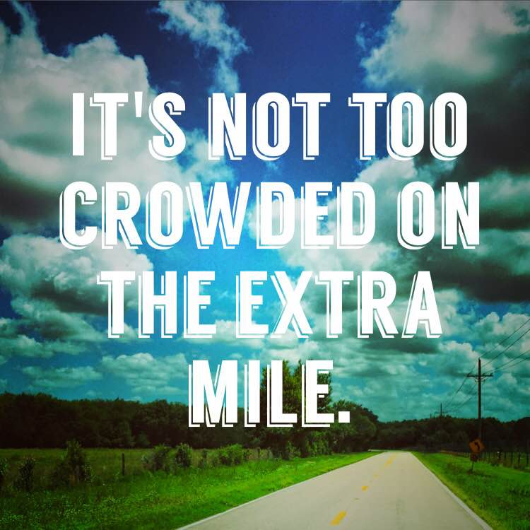 it's not crowded on the extra mile